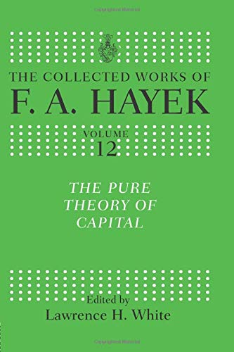 9781138009189: The Pure Theory of Capital (The Collected Works of F.A. Hayek)