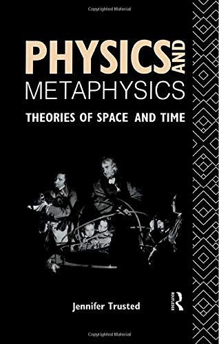 9781138009264: Physics and Metaphysics: Theories of Space and Time