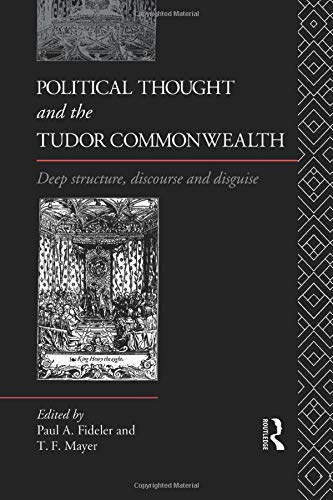 9781138009318: Political Thought and the Tudor Commonwealth: Deep Structure, Discourse and Disguise