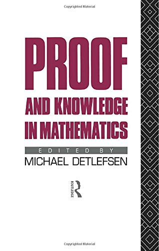 9781138009356: Proof and Knowledge in Mathematics