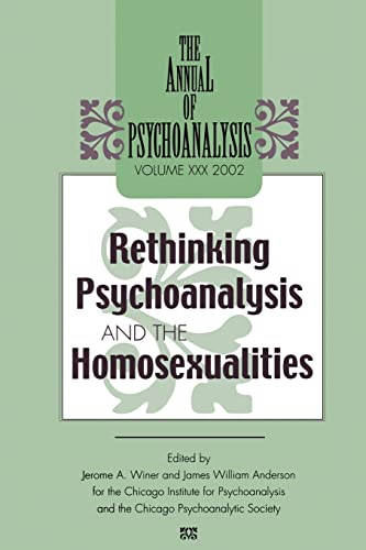 9781138009837: The Annual of Psychoanalysis, V. 30: Rethinking Psychoanalysis and the Homosexualities