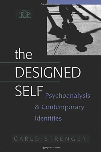 9781138009882: The Designed Self: Psychoanalysis and Contemporary Identities (Relational Perspectives Book Series)