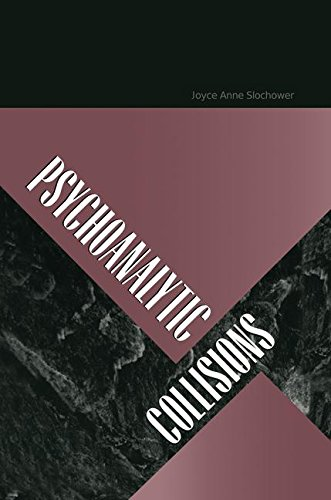 Psychoanalytic Collisions: Slochower, Joyce A.