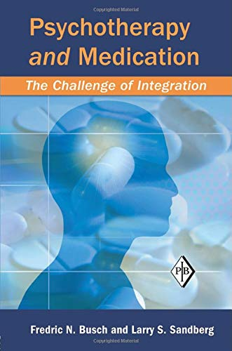 9781138009929: Psychotherapy and Medication: The Challenge of Integration (Psychoanalytic Inquiry Book Series)