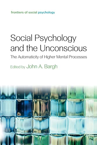 9781138010000: Social Psychology and the Unconscious: The Automaticity of Higher Mental Processes (Frontiers of Social Psychology)