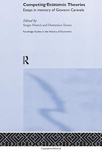 Competing Economic Theories: Essays in Honour of Giovanni Caravale: Nistic?, Sergio