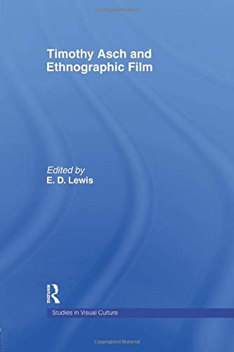 9781138010208: Timothy Asch and Ethnographic Film
