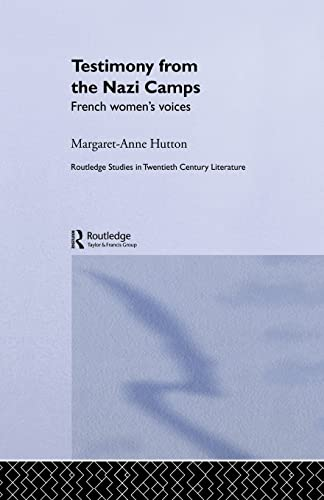 9781138010284: Testimony from the Nazi Camps: French Women's Voices (Routledge Studies in Twentieth-Century Literature)