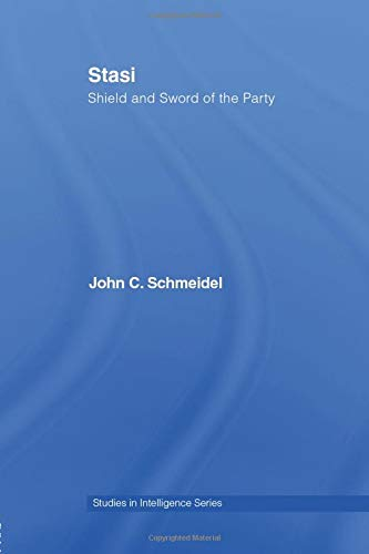 9781138010413: Stasi: Shield and Sword of the Party (Studies in Intelligence)