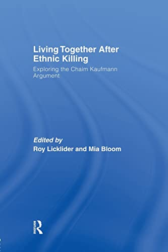 9781138010543: Living Together After Ethnic Killing: Exploring the Chaim Kaufman Argument