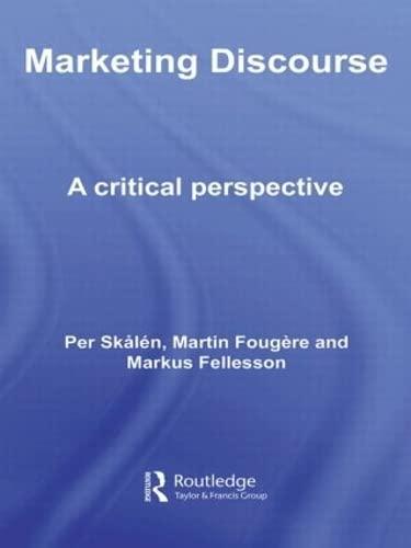 9781138010567: Marketing Discourse: A Critical Perspective (Routledge Interpretive Marketing Research)