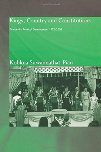 9781138010680: Kings, Country and Constitutions: Thailand's Political Development 1932-2000