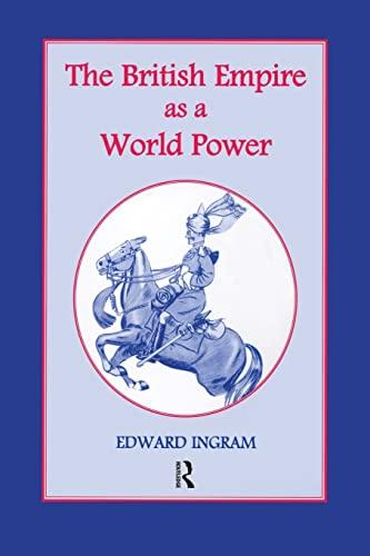 9781138011113: The British Empire as a World Power: Ten Studies