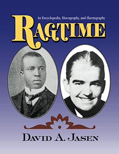 9781138011793: Ragtime: An Encyclopedia, Discography, and Sheetography