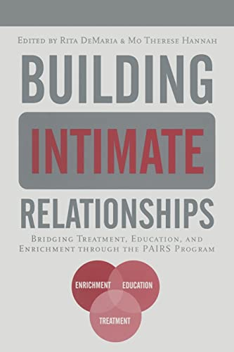 9781138011908: Building Intimate Relationships: Bridging Treatment, Education, and Enrichment Through the PAIRS Program