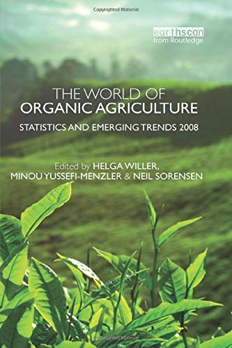 9781138012226: The World of Organic Agriculture: Statistics and Emerging Trends 2008