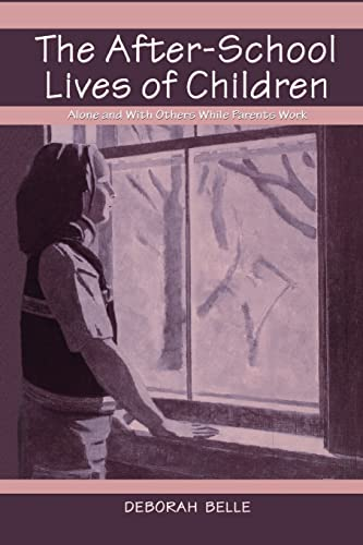 9781138012417: The After-school Lives of Children: Alone and With Others While Parents Work