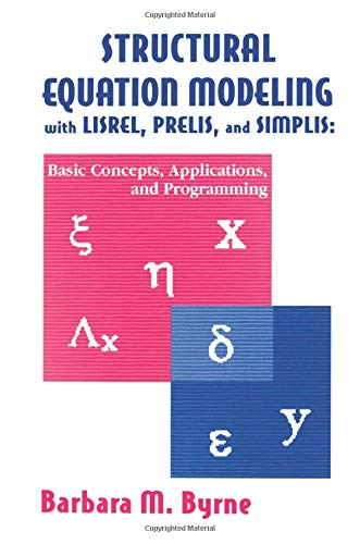 9781138012493: Structural Equation Modeling With Lisrel, Prelis, and Simplis: Basic Concepts, Applications, and Programming (Multivariate Applications Series)