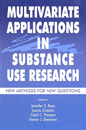 9781138012509: Multivariate Applications in Substance Use Research: New Methods for New Questions (Multivariate Applications Series)