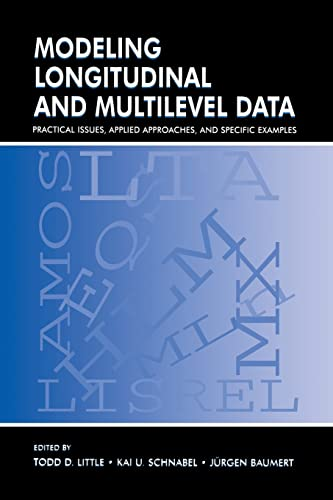 Modeling Longitudinal and Multilevel Data: Practical Issues, Applied Approaches, and Specific ...