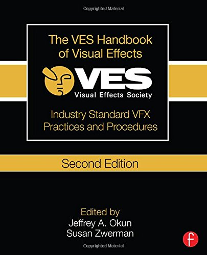 9781138012899: The VES Handbook of Visual Effects: Industry Standard VFX Practices and Procedures