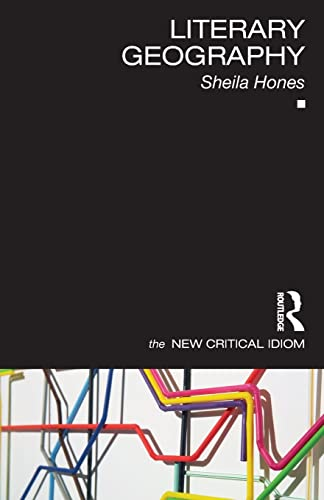 9781138013346: Literary Geography (The New Critical Idiom)