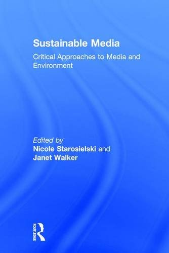 9781138014053: Sustainable Media: Critical Approaches to Media and Environment