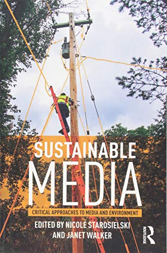9781138014060: Sustainable Media: Critical Approaches to Media and Environment