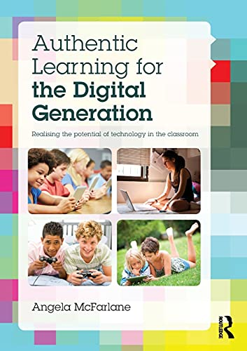 9781138014114: Authentic Learning for the Digital Generation