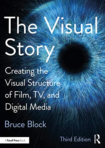 9781138014152: The Visual Story: Creating the Visual Structure of Film, TV and Digital Media