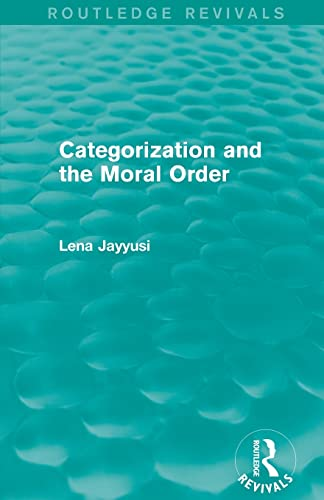 9781138014510: Categorization and the Moral Order (Routledge Revivals)