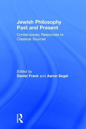 9781138015104: Jewish Philosophy Past and Present: Contemporary Responses to Classical Sources
