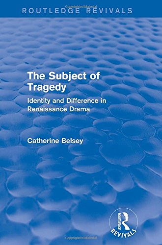 9781138015340: The Subject of Tragedy (Routledge Revivals): Identity and Difference in Renaissance Drama