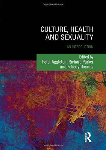 9781138015593: Culture, Health and Sexuality: An Introduction (Sexuality, Culture and Health)