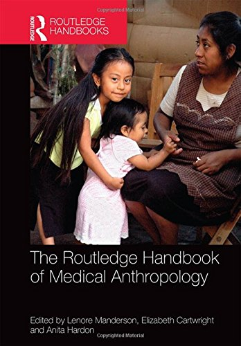 The Routledge Handbook of Medical Anthropology (Hardcover): Lenore Manderson