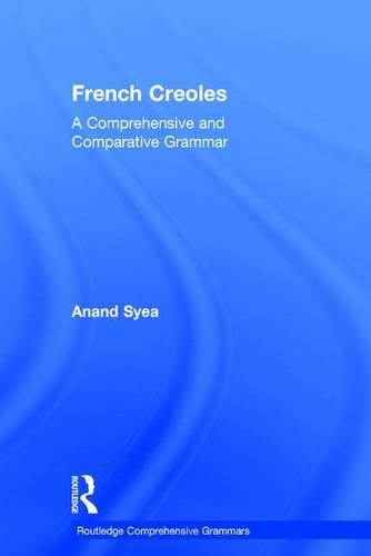 9781138015647: French Creoles: A Comprehensive and Comparative Grammar (Routledge Comprehensive Grammars)
