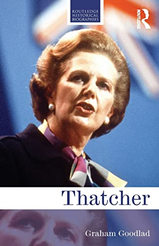 9781138015685: Thatcher (Routledge Historical Biographies)