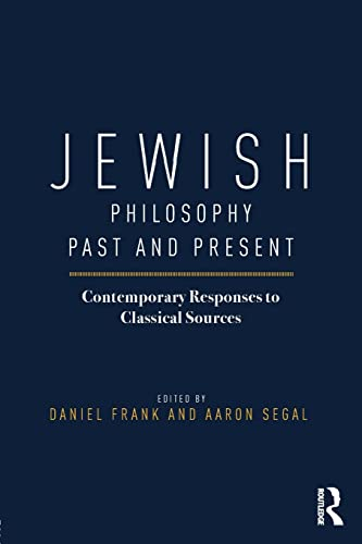 9781138015739: Jewish Philosophy Past and Present: Contemporary Responses to Classical Sources