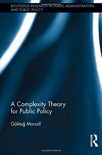 9781138015746: A Complexity Theory for Public Policy (Routledge Research in Public Administration and Public Policy)