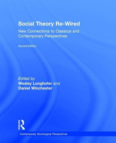 9781138015791: Social Theory Re-Wired: New Connections to Classical and Contemporary Perspectives (Sociology Re-Wired)
