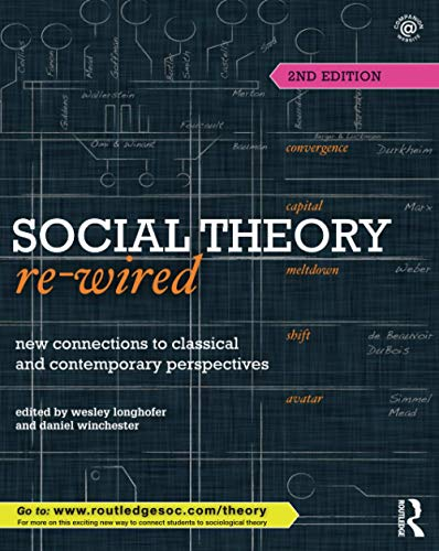 9781138015807: Social Theory Re-Wired: New Connections to Classical and Contemporary Perspectives (Sociology Re-Wired)