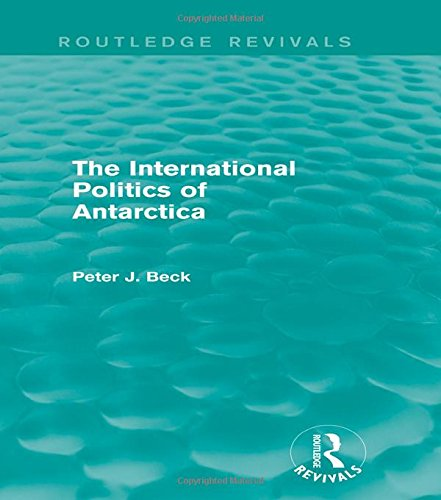 9781138015906: The International Politics of Antarctica (Routledge Revivals)