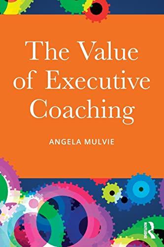 The Value of Executive Coaching: MULVIE, ANGELA