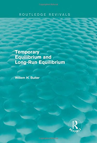 9781138016682: Temporary Equilibrium and Long-Run Equilibrium (Routledge Revivals)