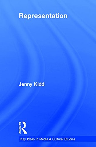 Representation (Key Ideas in Media & Cultural Studies): Jenny Kidd