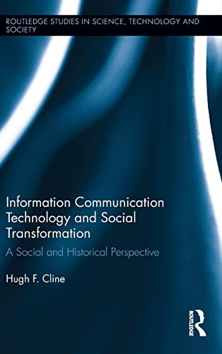 9781138016804: Information Communication Technology and Social Transformation: A Social and Historical Perspective (Routledge Studies in Science, Technology and Society)