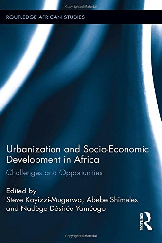 9781138016811: Urbanization and Socio-Economic Development in Africa: Challenges and Opportunities (Routledge African Studies)