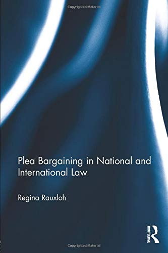 9781138016866: Plea Bargaining in National and International Law: A Comparative Study