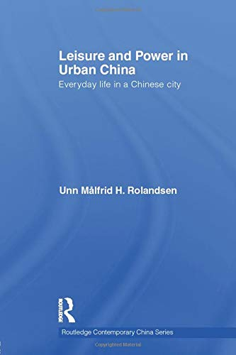 9781138016934: Leisure and Power in Urban China (Routledge Contemporary China)