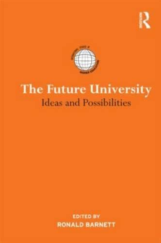 9781138017504: The Future University: Ideas and Possibilities (International Studies in Higher Education)